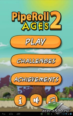 PipeRoll 2 Ages ������ 1.0
