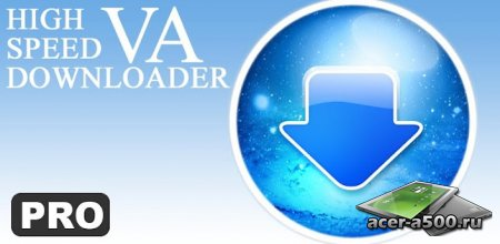 VA High Speed Downloader Pro версия 1.2