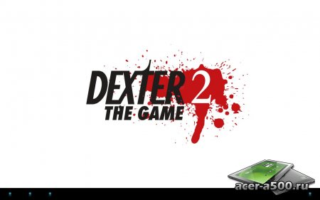 Dexter the Game 2 (��������� �� ������ 1.03)