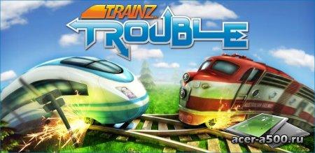 Trainz Trouble!