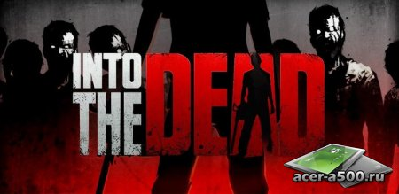 Into the Dead v1.7 [��������� �������]