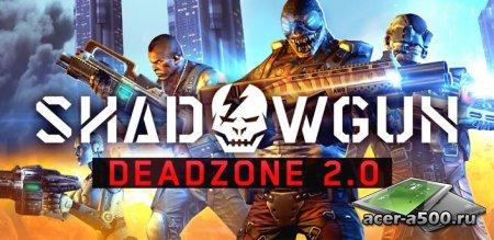 SHADOWGUN: DeadZone v2.2.2 [Online] [мод]