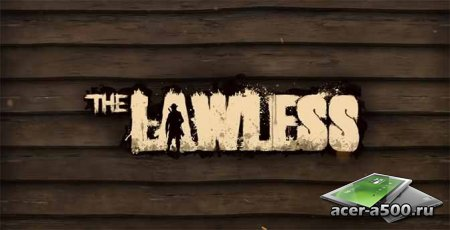 The Lawless (полная версия)