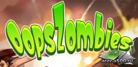 Oops! Zombies v1.42 [��������� �������]