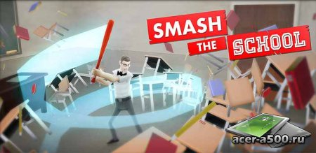 Smash the School - Antistress! v1.1 [��������� �������]
