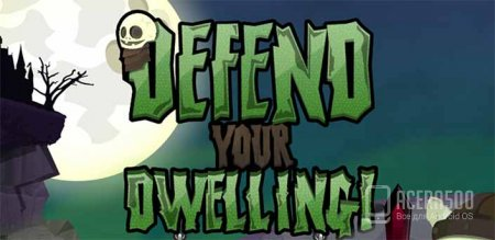 Defend your Dwelling!