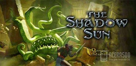 The Shadow Sun v1.05 [свободные покупки]